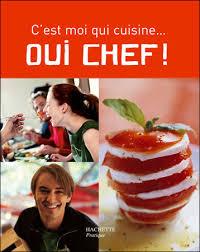 livre de cuisine cyril lignac oui chef tome 1 de cyril lignac les recettes tup de lou
