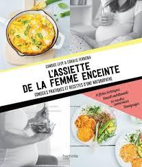 l assiette de la femme enceinte hachette pratique