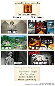 History Channel Meme - history channel can t get it right the meta picture