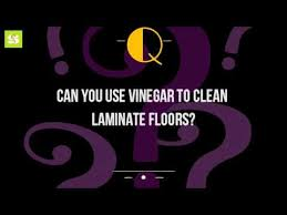 can you use vinegar to clean laminate floors