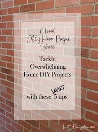 Home Diy Projects by 5 Tips To Tackle Overwhelming Home Diy Projects H20bungalow