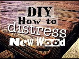 how to distress wood how to distress wood amazing results weathered diy