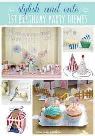1st birthday party themes for stylish 1st birthday party themes julie party co