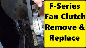 2004 f150 fan clutch f150 350 fan clutch replacement youtube