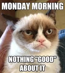 Monday Morning Meme - monday morning nothing good about it misc quickmeme