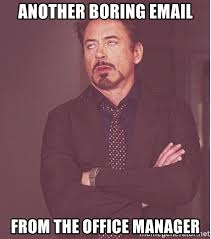 Office Manager Meme - another boring email from the office manager robert downey junior