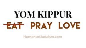 yom jippur yom kippur humans of judaism