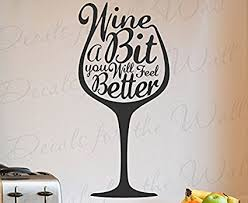 wine a bit you ll feel better wine a bit you will feel better kitchen home relax