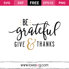 free thanksgiving fonts be grateful give and thanks lovesvg com