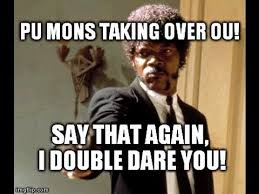 Say What Again Meme - pu mons taking over ou say that again i double dare you youtube