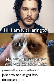 Jon Snow Memes - hi i am kit harington igtuniverseothrones nop youare jon snow and