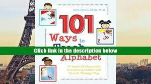 download 101 ways to teach the alphabet a hands on approach to