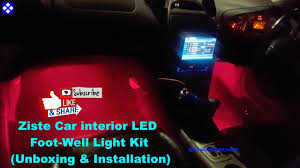 Interior Car Led Light Kits Ziste Car Interior Led Foot Well Lights Kit Unboxing