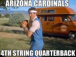 Arizona Memes - 22 meme internet arizona cardinals 4th string quearterback