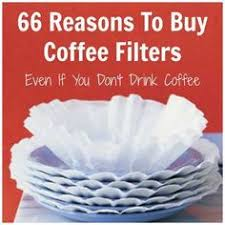 coffee filter uses 37 brilliant uses for coffee filters coffee lover pinterest