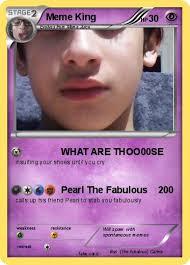 Meme King - pokémon meme king 1 1 what are thoo00se my pokemon card