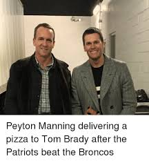 Peyton Manning Tom Brady Meme - iliateii peyton manning delivering a pizza to tom brady after the