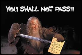 You Shall Not Pass Meme - image 222565 you shall not pass know your meme