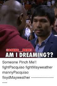 Boxing Meme - memes am i dreaming someone pinch me fightpacquiao