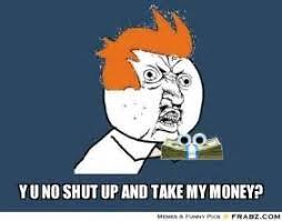 Take My Money Meme Generator - th id oip nzcvvbjzi wz00sagkcevaesdq