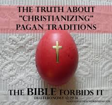 Pagan Easter Meme - the bible forbids christianizing pagan traditions a life of