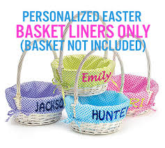 easter basket liners personalized easter basket liner personalized easter baskets not included