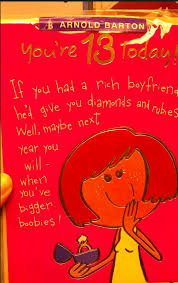 funny birthday card sayings for a 13 year old outrage at hallmark