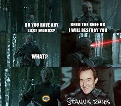 Stannis Baratheon Memes - bend the knee by quinhafoda on deviantart