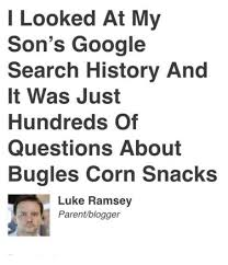 Search History Meme - i looked at my son s google search history and it was just hundreds