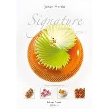 cours de cuisine martin signature par johan martin livres de cuisine cookbooks