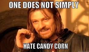 Candy Corn Meme - hate candy corn quickmeme