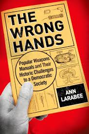 the wrong hands popular weapons manuals and their historic