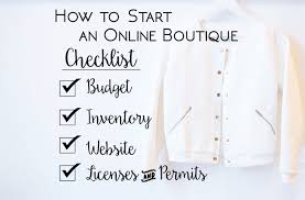 boutique online how to start an online boutique checklist free