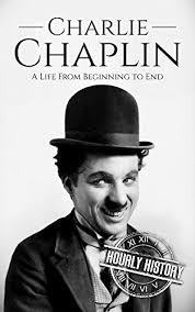 charlie chaplin biography history channel amazon com charlie chaplin a life from beginning to end ebook