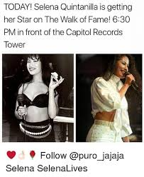 Selena Quintanilla Meme - today selena quintanilla is getting her star on the walk of fame
