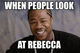Rebecca Meme - meme creator when people look at rebecca meme generator at