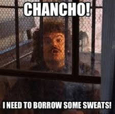 Nacho Libre Meme - libre chancho i need to borrow some sweats