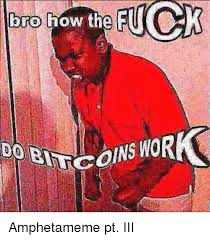 Meme Coins - bro how the coins wor hetameme pt iii dank meme on me me