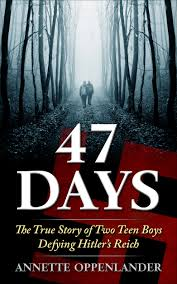 47 days the true story of two boys defying s reich
