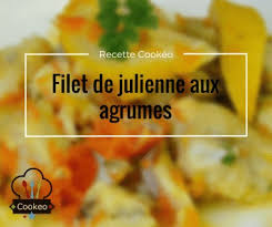 cuisiner un filet de julienne filet de julienne aux agrumes recette cookeo