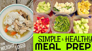 simple u0026 healthy meal prep for extreme weight loss youtube