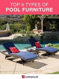 Poolside Table And Chairs 5 Types Of Pool Furniture For A Backyard Oasis Overstock Com