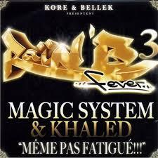 Magic System Meme Pas Fatigue - m礫me pas fatigu礬 magic system khaled fr musique
