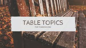 table topics ideas for thanksgiving bad grammarian
