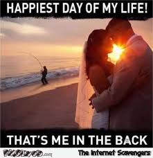 Funny Life Memes - happiest day of my life funny meme pmslweb