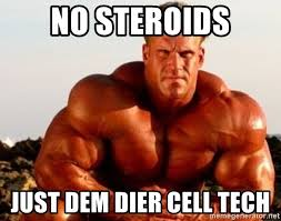 Cell Tech Meme - no steroids just dem dier cell tech jay cutler olympian meme