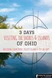 Sandusky Ohio Six Flags 3 Days In Sandusky Ohio Visiting The Shores Islands And Cedar