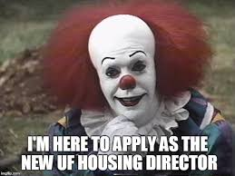 Uf Memes - i m here to apply as the new uf housing director meme