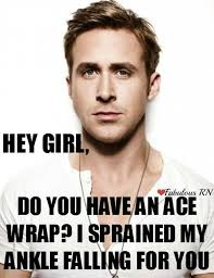 Hey Girl Meme - hey girl do you have an ace wrap i sprained my ankle falling for