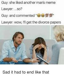 Divorce Guy Meme - guy she liked another man s meme lawyer so 00ii lawyer wow i ll